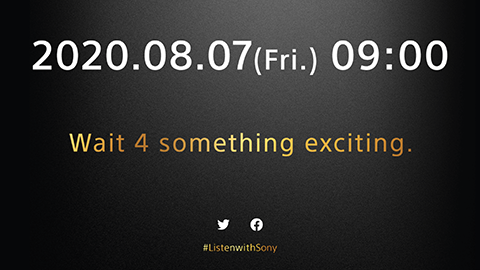 2020.08.07(Fri)09:00 Wait 4 something exciting.|ヘッドホン|ソニー